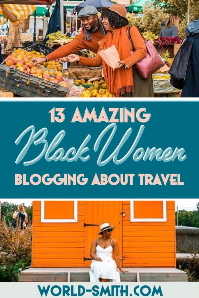 Pin this! 13 Amazing Black Women Blogging About Travel