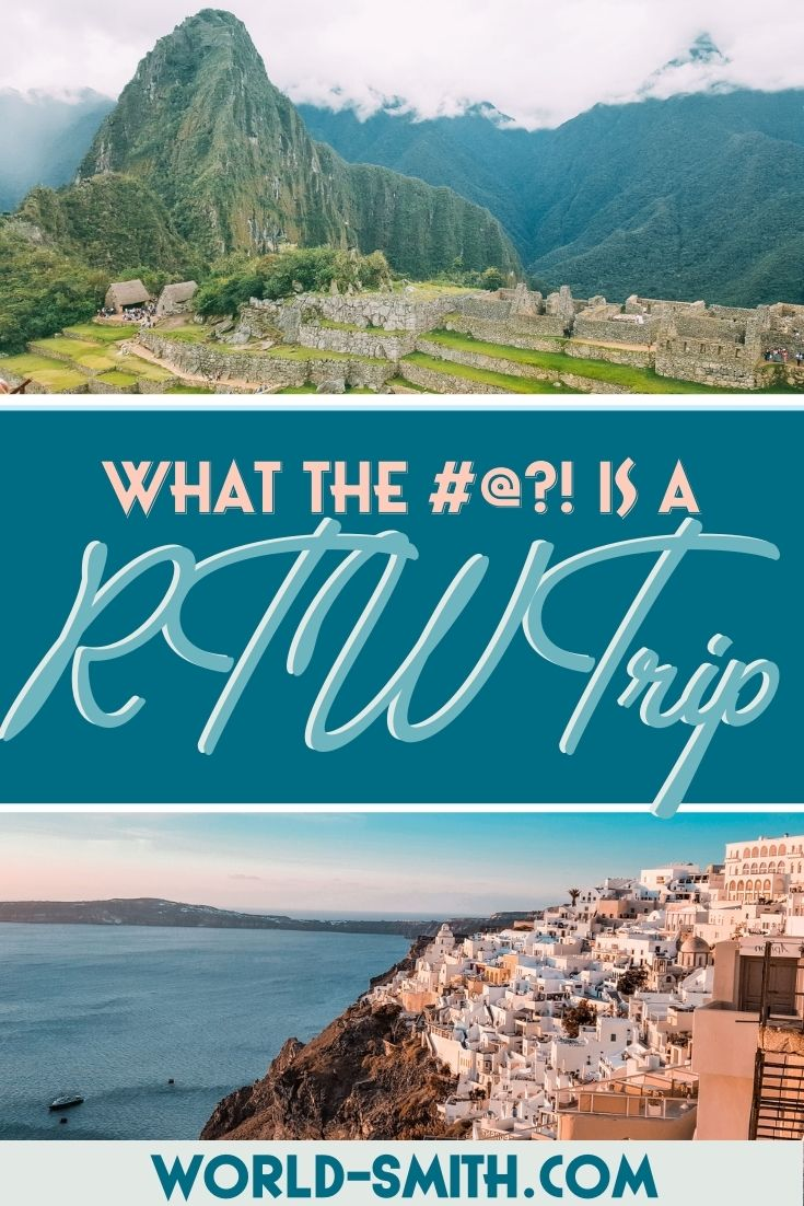 Pin this! What the heck is a RTW Trip?