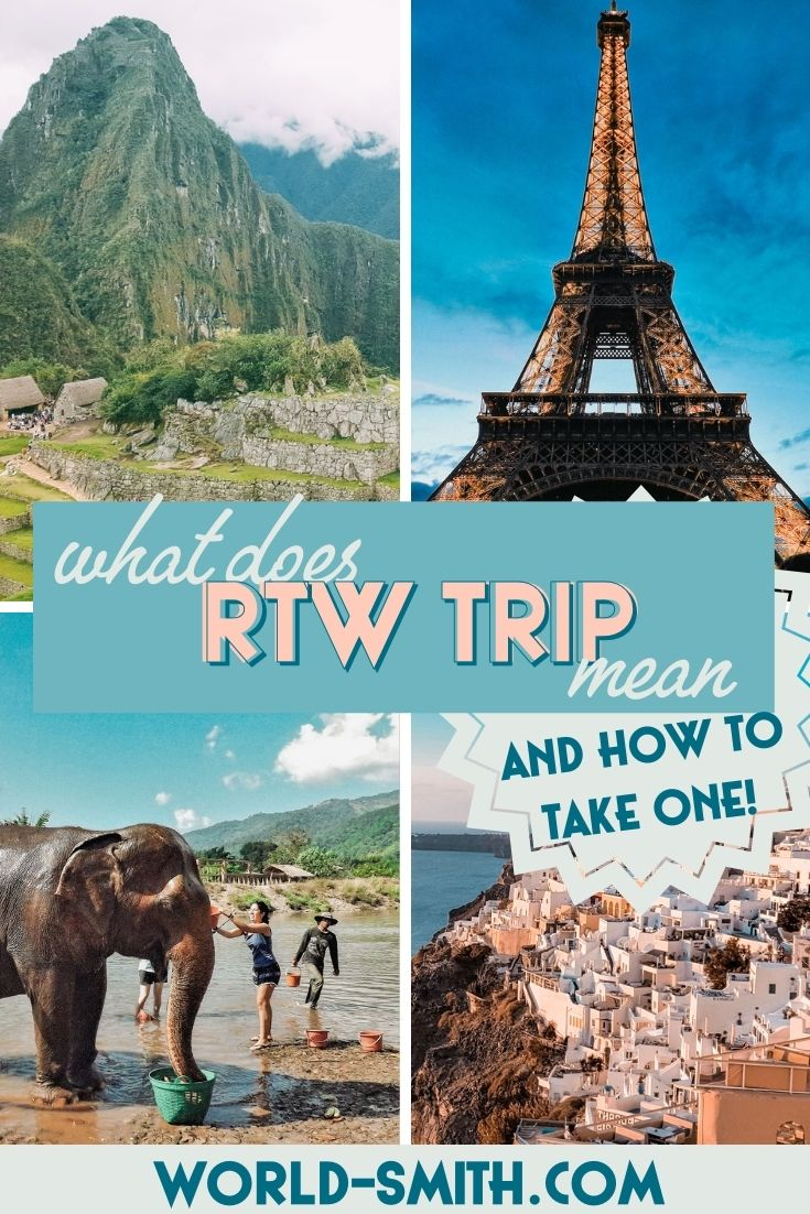 Pin this! What does RTW Trip mean and how can you take one?