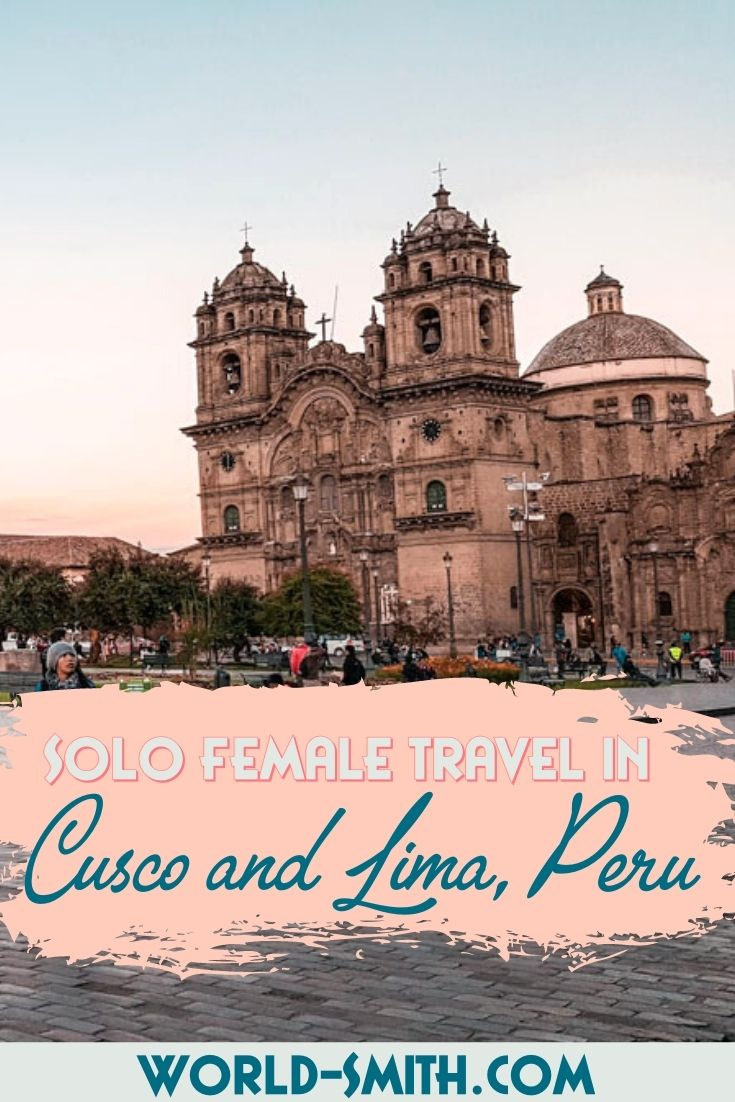 Pin this! Solo female travel in Cusco and Lima Peru