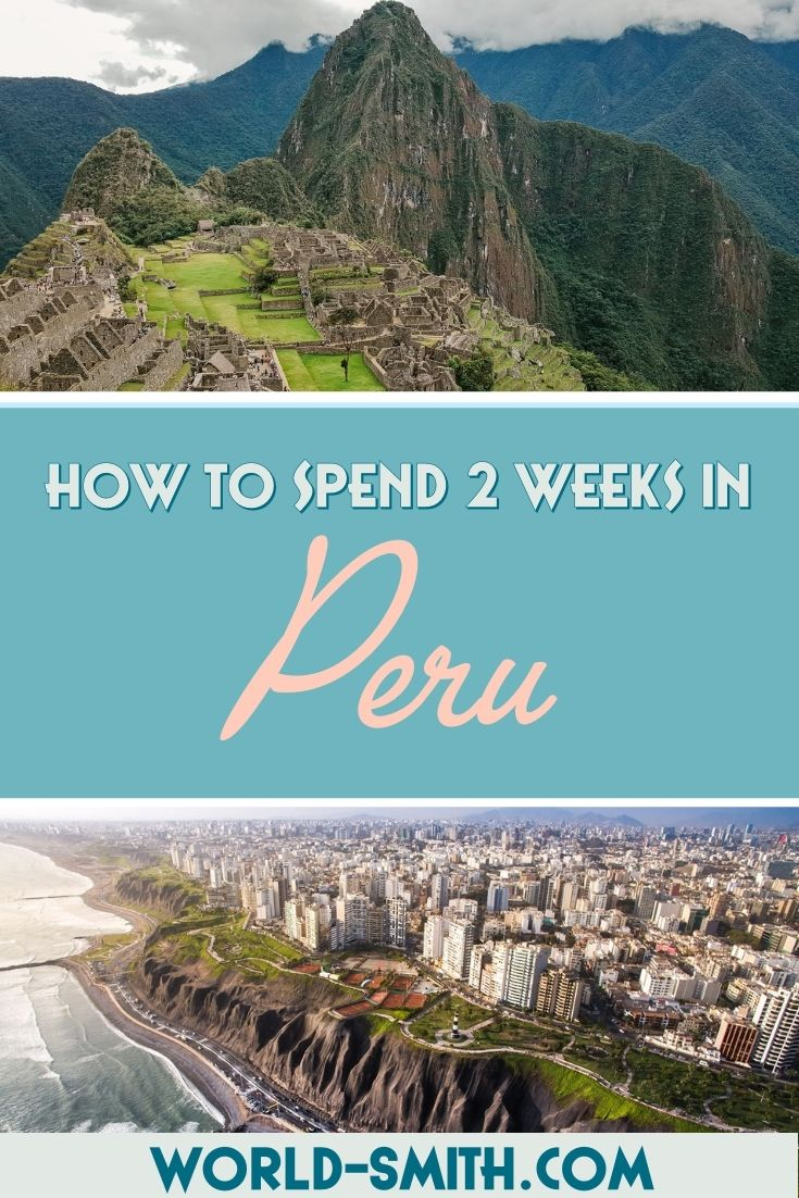 Pin this! How to spend 2 weeks in Peru